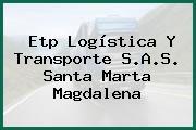 Etp Logística Y Transporte S.A.S. Santa Marta Magdalena