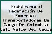 Fedetranscol Federación De Empresas Transportadoras De Carga De Colombia Cali Valle Del Cauca