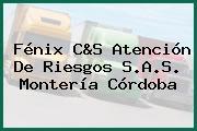 Fénix C&S Atención De Riesgos S.A.S. Montería Córdoba