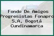 Fondo De Amigos Progresistas Fonapro S.A. Bogotá Cundinamarca