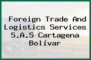 Foreign Trade And Logistics Services S.A.S Cartagena Bolívar