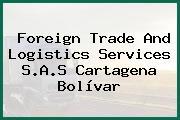 Foreign Trade And Logistics Services S.A.S Cartagena Bolívar