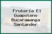 Frutería El Guapoteno Bucaramanga Santander
