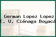 German Lopez Lopez E. U. Ciénaga Boyacá
