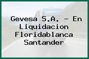 Gevesa S.A. - En Liquidacion Floridablanca Santander