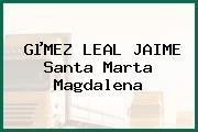 GµMEZ LEAL JAIME Santa Marta Magdalena