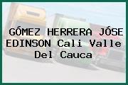 GÓMEZ HERRERA JÓSE EDINSON Cali Valle Del Cauca