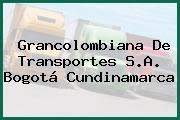 Grancolombiana De Transportes S.A. Bogotá Cundinamarca