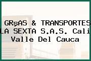 GRºAS & TRANSPORTES LA SEXTA S.A.S. Cali Valle Del Cauca