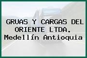 GRUAS Y CARGAS DEL ORIENTE LTDA. Medellín Antioquia