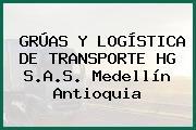 GRÚAS Y LOGÍSTICA DE TRANSPORTE HG S.A.S. Medellín Antioquia