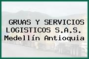 GRUAS Y SERVICIOS LOGISTICOS S.A.S. Medellín Antioquia