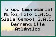 Grupo Empresarial Muñoz Polo S.A.S. Sigla Gempol S.A.S. Barranquilla Atlántico