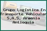 Grupo Logística En Transporte Vehicular S.A.S. Armenia Antioquia