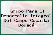 Grupo Para El Desarrollo Integral Del Campo Cucaita Boyacá