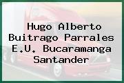 HUGO ALBERTO BUITRAGO PARRALES E.U. Bucaramanga Santander