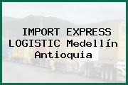 IMPORT EXPRESS LOGISTIC Medellín Antioquia