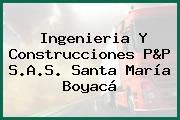 Ingenieria Y Construcciones P&P S.A.S. Santa María Boyacá