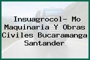 Insuagrocol- Mo Maquinaria Y Obras Civiles Bucaramanga Santander