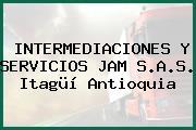 INTERMEDIACIONES Y SERVICIOS JAM S.A.S. Itagüí Antioquia