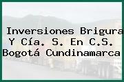 Inversiones Brigura Y Cía. S. En C.S. Bogotá Cundinamarca