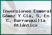 Inversiones Esmeral Gómez Y Cía. S. En C. Barranquilla Atlántico