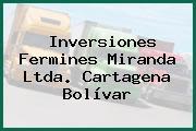 Inversiones Fermines Miranda Ltda. Cartagena Bolívar