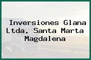 Inversiones Glana Ltda. Santa Marta Magdalena