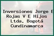 Inversiones Jorge E Rojas V E Hijos Ltda. Bogotá Cundinamarca