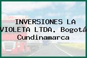 INVERSIONES LA VIOLETA LTDA. Bogotá Cundinamarca