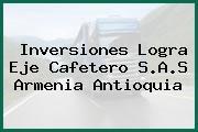 Inversiones Logra Eje Cafetero S.A.S Armenia Antioquia