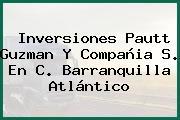 Inversiones Pautt Guzman Y Compañia S. En C. Barranquilla Atlántico