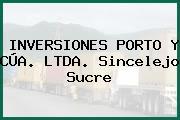 INVERSIONES PORTO Y CÚA. LTDA. Sincelejo Sucre