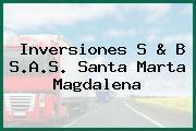 Inversiones S & B S.A.S. Santa Marta Magdalena