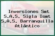 Inversiones Smt S.A.S. Sigla Ismt S.A.S. Barranquilla Atlántico