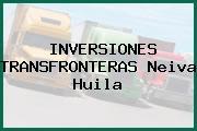 INVERSIONES TRANSFRONTERAS Neiva Huila