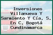 Inversiones Villanueva Y Sarmiento Y Cía. S. En C. Bogotá Cundinamarca