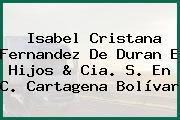 Isabel Cristana Fernandez De Duran E Hijos & Cia. S. En C. Cartagena Bolívar