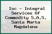 Isc - Integral Services Of Commodity S.A.S. Santa Marta Magdalena