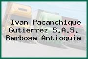 Ivan Pacanchique Gutierrez S.A.S. Barbosa Antioquia