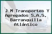 J M Transportes Y Agregados S.A.S. Barranquilla Atlántico