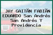 JAY GAITÃN FABIÃN EDUARDO San Andrés San Andrés Y Providencia