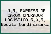 J.R. EXPRESS DE CARGA OPERADOR LOGÚSTICO S.A.S. Bogotá Cundinamarca