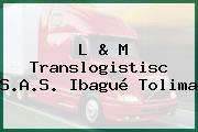 L & M Translogistisc S.A.S. Ibagué Tolima