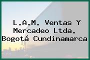 L.A.M. Ventas Y Mercadeo Ltda. Bogotá Cundinamarca