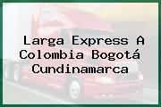 Larga Express A Colombia Bogotá Cundinamarca