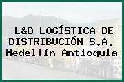 L&D LOGÍSTICA DE DISTRIBUCIÓN S.A. Medellín Antioquia