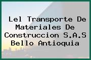 Lel Transporte De Materiales De Construccion S.A.S Bello Antioquia