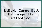 L.E.M. Cargo E.U. Barranquilla Atlántico