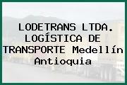 LODETRANS LTDA. LOGÍSTICA DE TRANSPORTE Medellín Antioquia